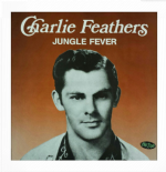 "CHARLIE FEATHERS -LP- ""JUNGLE FEVER"" ♪♪HEAR♪♪"